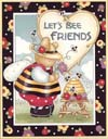 Let's Bee Friends(*)